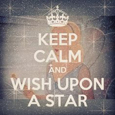 Keep Calm and Wish Upon A Star...and your birthday candles!