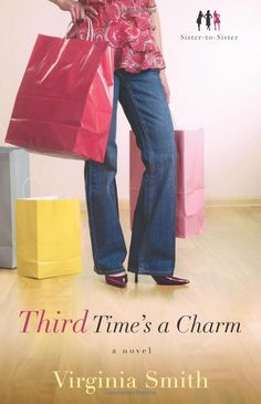 Third Time's a Charm Sister to Sister Series   MY FAVORITE of all the books is BOOK #3