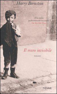 Il muro invisibile - Harry Bernstein -