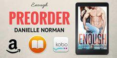 Pre-order Enough by Danielle Norman!#RomComReleasing November 2 Pre-order   Amazon Universal: myBook.to/EnoughDanielleNorman iBooks: http://apple.co/2hYpUqA  Kobo: https://www.kobo.com/us/en/ebook/enough-40