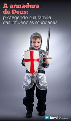 A armadura de Deus: protegendo sua família das influências mundanas