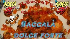 2013 - IlBoccaTV - Baccalà dolce forte..s'è finito le scorte.. Produzione: USE TV  - www.weusetv.com .....coming soon.... Pagina G+: IlBoccaTV; USE TV & USE: United States of Earth Pagine facebook :USE TV & USE: United States of Earth  Ingredienti per 4 (Livornese):  tre cucchiai di pinoli, 3 cucchiai d'uvetta passa; 2 cucchiai di zucchero; 4/5 cucchiai di salsa pomodoro; mezzo bicchiere d'aceto bianco; un chiletto di baccala, un poina di farina, sale e olio di vello bono.