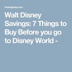 Walt Disney Savings: 7 Things to Buy Before you go to Disney World -