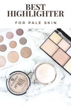 Highlighter for pale skin - To see swatches click on the blog