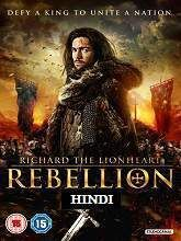 Richard Lionheart: Rebellion Hindi Dubbed Movie - Story Line: The year is 1173. England and France are at war. The destiny of the two great powers has never been so intertwined. As King Henry's wife, Queen Eleanor, is captured and imprisoned by the king himself, Richard and his brothers lead the fight against their father in a heartless war. Allegiances shift with each victory or defeat as the destinies of England and France keep swaying in a delicate balance.