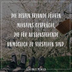 The best friends usually have conversations that are impossible for outsiders to understand - Pinshar. Missing Best Friend, Best Friends, German Quotes, Motivational Books, Happy Together, True Facts, True Words, Text Messages, Friendship Quotes