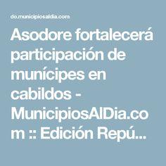 Asodore fortalecerá participación de munícipes en cabildos - MunicipiosAlDia.com :: Edición República Dominicana