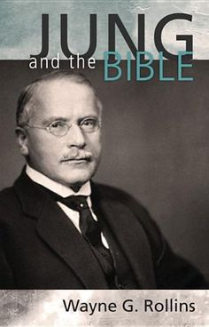 Jung and the Bible: by Wayne Rollins