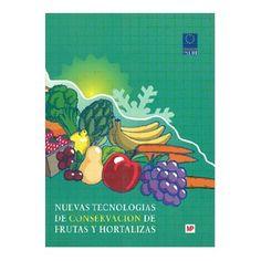 Título: Nuevas tecnologías de conservación de frutas y hortalizas / Ubicación: FCCTP – Gastronomía – Tercer piso / Código:  G 664.028 N