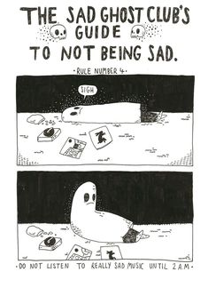 The SAD GHOST CLUB's guide to not being sad - available soon. In the meantime you can order a collection of sgc comics from here Ghost Comic, Keaton Henson, The Awkward Yeti, Online Comics, Cute Ghost, Club, Fanart, Cool Drawings, Ghost Drawings