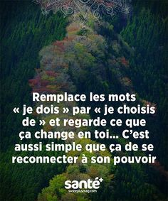 Replace the words I must by I choose to and look what it changes in you. Its as simple as that to reconnect to the power within you. Positive Mind, Positive Attitude, Positive Quotes, Vie Positive, Mantra, Motivation, Never Stop Dreaming, Quote Citation, French Quotes