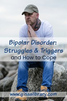 Bipolar Disorder Struggles and Triggers and How to Cope   Gina's Library