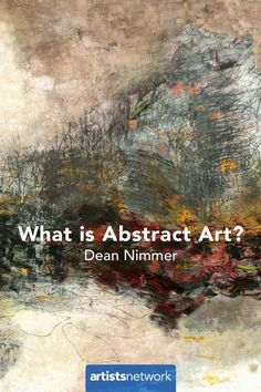What is Abstract Art? | Dean Nimmer, ArtistsNetwork.com #painting #abstraction