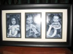Cute idea for a Father's Day gift-  if you only have 2 kids have each 1 hold a letter D and have both of them hold the A-more than 3 kids have 2 per picture