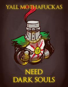 Ya'll Need Dark Souls