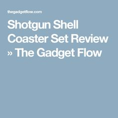 Shotgun Shell Coaster Set Review » The Gadget Flow