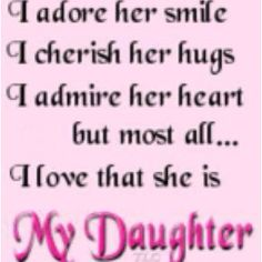 To my daughtersquotes   My Daughter...   QUOTES & SAYINGS