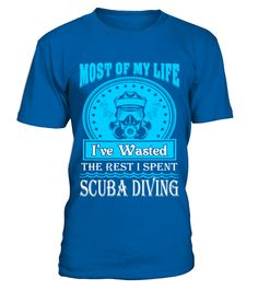Most Of My Life Wasted The Rest I Spent Scuba Diving T Shirt   => Check out this shirt by clicking the image, have fun :) Please tag, repin & share with your friends who would love it. #Diving #Divingshirt #Divingquotes #hoodie #ideas #image #photo #shirt #tshirt #sweatshirt #tee #gift #perfectgift #birthday #Christmas