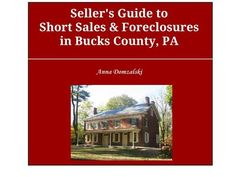 Tips for Getting Started with a Short Sale or Foreclosure in Bucks County, PA