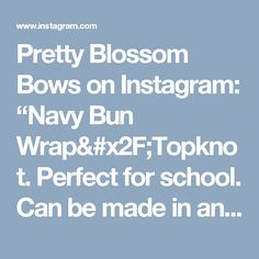 """Pretty Blossom Bows on Instagram: """"Navy Bun Wrap/Topknot. Perfect for school. Can be made in any other colour of  your choice. Price: £7.99, Free UK Delivery. #kanzashi…"""""""