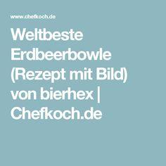 Weltbeste Erdbeerbowle (Rezept mit Bild) von bierhex | Chefkoch.de