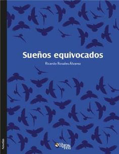 SUEÑOS EQUIVOCADOS - Ricardo Rosales Álvarez - Novelas