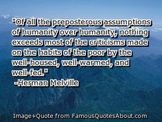 melville; preposterous assumptions of humanity over humanity