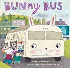 Bunny bus by Ammi-Joan Paquette, illustrated by Lesley Breen Withrow