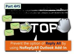 Prevent the option of Reply All by using NoReplyAll Outlook Add-In - Part 4#5 - http://o365info.com/prevent-option-reply-all-using-noreplyall-outlook-addin-part-4-of-5/