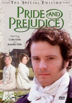 Pride and Prejudice ~ Colin Firth as the greatest Darcy ever. No one can touch his portrayal of the classic Jane Austen character.