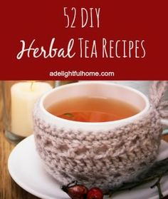 Tea is more than a beverage, it's an herbal remedy. Learn this 52 DIY Herbal Tea Recipes
