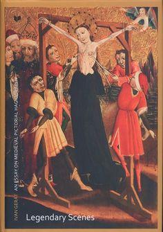 Author: Ivan Gerát Title: Legendary Scenes : An Essay on Medieval Pictorial Hagiography Publisher: Bratislava : Veda, 2014