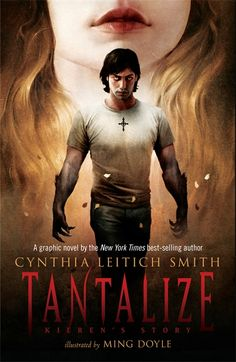 Tantalize: Kieran's Story Graphic Novel - Illustrated by hot new talent Ming Doyle, Cynthia Leitich Smith's bestselling TANTALIZE is reimagined as a graphic novel-- seen through Kieren's werewolf eyes.
