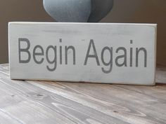 Distressed Handmade Wood Sign Begin Again by WaterandWoodSigns