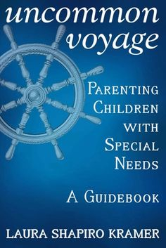 Uncommon Voyage: Parenting Children with Special Needs: A Guidebook Parenting Books, Kids And Parenting, Teenage Years, Special Needs, Guide Book, Children, Travel, Young Children, Boys