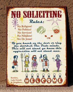 """Lebowski """"No soliciting"""" sign. Dudeism, Daily Life Quotes, Tv Memes, No Soliciting Signs, The Big Lebowski, Funny Me, Funny Stuff, The Rev, Needful Things"""