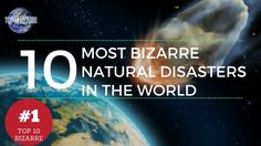 TOP 10 BIZARRE #1: The 10 most bizarre natural disasters in the world