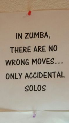 story of my life every time i attempt to zumba. apologies to everyone around me.