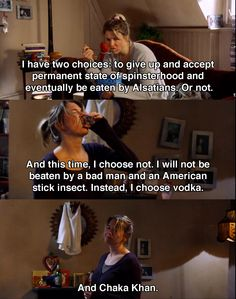 I have two choices.. ~ Bridget Jones's Diary (2001) ~ Movie Quotes