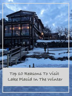 TOP 10 REASONS TO VISIT LAKE PLACID IN THE WINTER