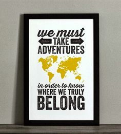 We must take adventures in order to know where we truly belong | Inspirational Quotes