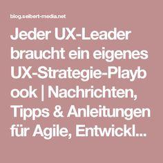 Jeder UX-Leader braucht ein eigenes UX-Strategie-Playbook   Nachrichten, Tipps & Anleitungen für Agile, Entwicklung, Atlassian Software (JIRA, Confluence, Stash, ...) und //SEIBERT/MEDIA