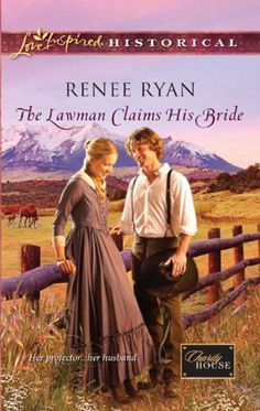 The Lawman Claims His Bride by Renee Ryan: Harlequin Love Inspired Historical Inspirational Romance
