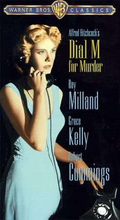 "Dial M for Murder ~ ""An ex-tennis pro carries out a plot to murder his wife. When things go wrong, he improvises a brilliant plan B."""