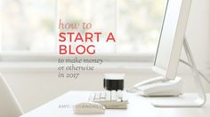 Wondering how to start a blog? I explain the necessary steps to get off to a good blogging start, no technical experience required!