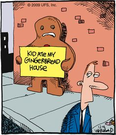 Writing Prompt: What did the Gingerbread Man do to the kid that ate his house?