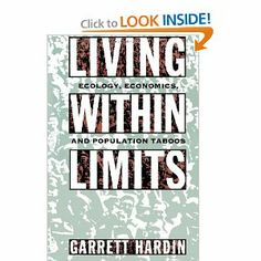 Living within Limits: Ecology, Economics, and Population Taboos.  Great read.