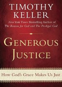 Want to read | Generous Justice by Tim Keller Adventures in Missions www.adventures.org World Race www.worldrace.org