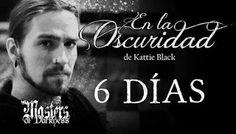 Las lecturas de Isabel: En la Oscuridad de Kattie Black. Solo 6 días.