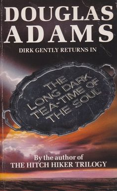 Douglas Adams at his best! Dirk Gently returns in The Long Dark Tea-time of the Soul~